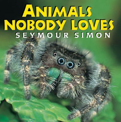 Animals Nobody Loves By Simon, Seymour
